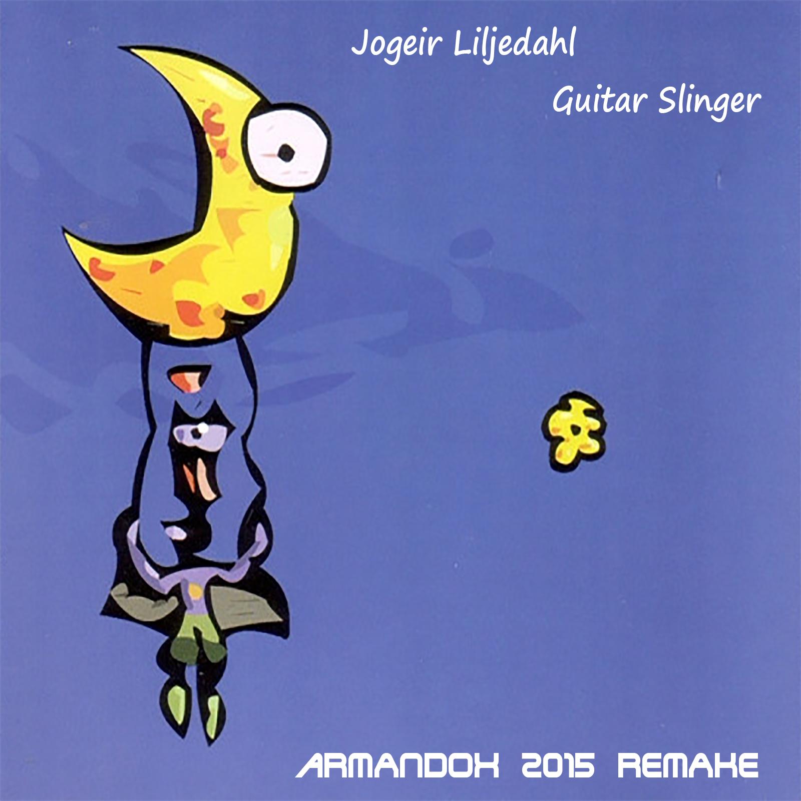 Jogeir Liljedahl - Guitar Slinger (Armandox 2015 Remake)